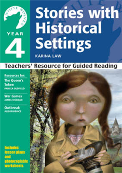 Yr 4 Stories with Historical Settings: Teachers\' Resource for Guided Reading