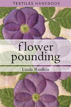 Flower Pounding: Textiles Handbook