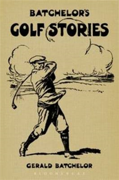 Batchelor\'s Golf Stories