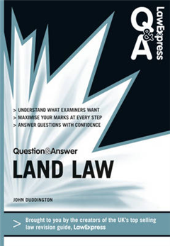 Law Express Question and Answer: Land Law (Q&A Revision Guide)