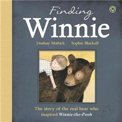 Finding Winnie: The Story of the Real Bear Who Inspired Winn