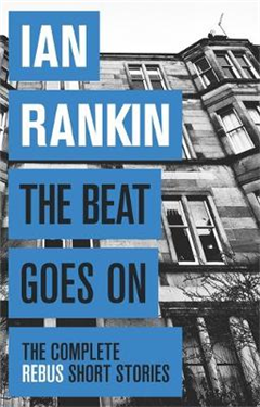 Beat Goes On: The Complete Rebus Stories