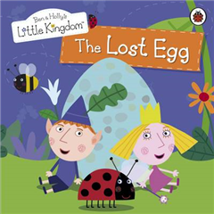 Ben and Holly\'s Little Kingdom: The Lost Egg Storybook