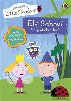 Ben And Holly\'s Little Kingdom: Elf School Shiny Sticker Book