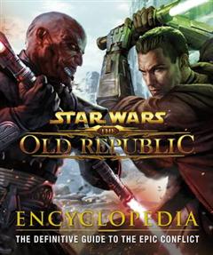 Star Wars the Old Republic Encyclopedia