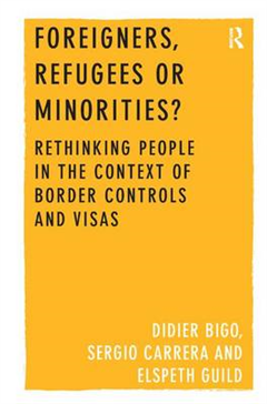 Foreigners, Refugees or Minorities?: Rethinking People in the Context of Border Controls and Visas