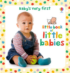 Baby's Very First Little Book of Little Babies