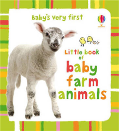 Baby's Very First Little Book of Baby Farm Animals