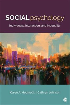 Social Psychology: Individuals, Interaction, and Inequality