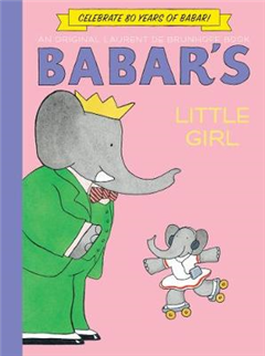 Babar\'s Little Girl (Anniversary Edition)