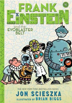 Frank Einstein and the EvoBlaster Belt: Book Four