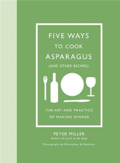 Five Ways to Cook Asparagus and Other Recipes