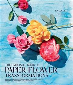 Exquisite Book of Paper Flower Arrangements