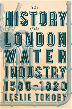 History of the London Water Industry, 1580-1820