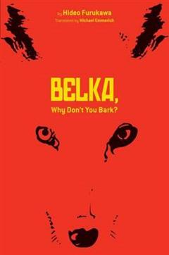 Belka, Why Don\'t You Bark?