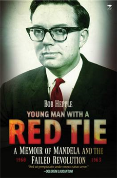 Young man with a red tie: A memoir of Mandela and the failed revolution, 1960-63
