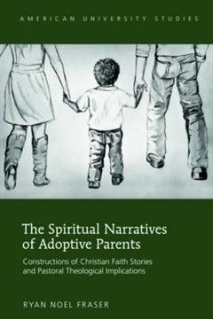 Spiritual Narratives of Adoptive Parents