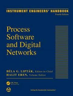 Instrument Engineers\' Handbook: Process Software and Digital Networks