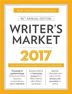 Writer\'s Market 2017: The Most Trusted Guide to Getting Published
