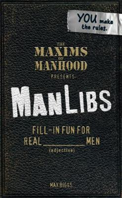 Maxims of Manhood Presents ManLibs
