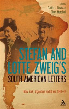 Stefan and Lotte Zweig\'s South American Letters: New York, Argentina and Brazil, 1940-42