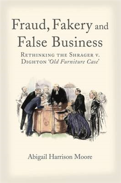 Fraud, Fakery and False Business: Rethinking the Shrager Versus Dighton \'old Furniture\' Case