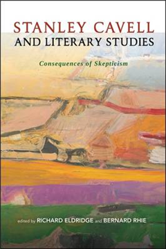 Stanley Cavell and Literary Studies: Consequences of Skepticism