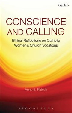 Conscience and Calling: Ethical Reflections on Catholic Women\'s Church Vocations