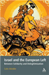 Israel and the European Left: Between Solidarity and Delegitimization