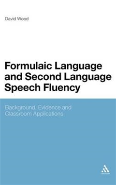Formulaic Language and Second Language Speech Fluency: Background, Evidence and Classroom Applications