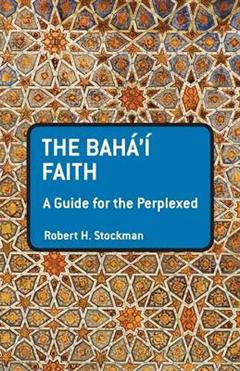 The Baha\'I Faith: A Guide for the Perplexed