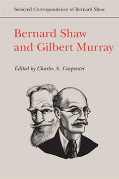 Bernard Shaw and Gilbert Murray