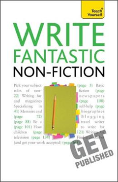 Write Fantastic Non-fiction - and Get it Published