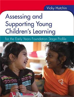 Assessing and Supporting Young Children\'s Learning: for the Early Years Foundation Stage Profile