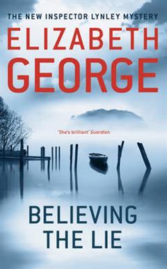 Believing the Lie: An Inspector Lynley Novel: 14
