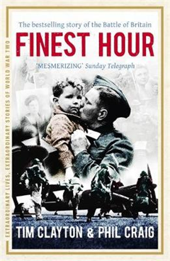 Finest Hour: The bestselling story of the Battle of Britain
