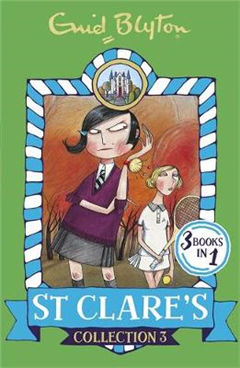 St Clare\'s Collection 3: Books 7-9