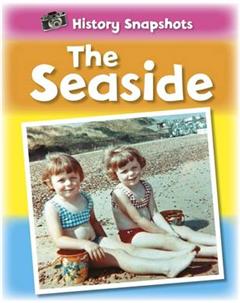 History Snapshots: The Seaside