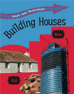 Ways into Technology: Building Houses