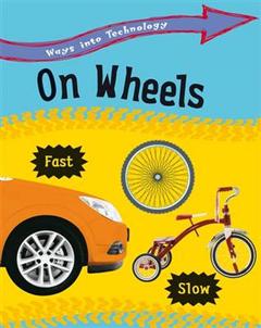 Ways into Technology: On Wheels