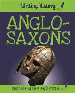 Writing History: Anglo-Saxons