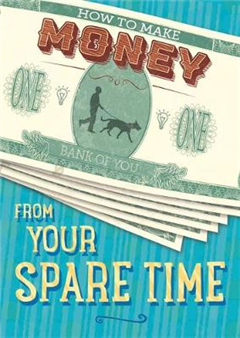 How to Make Money: From Your Spare Time