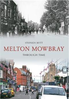 Melton Mowbray Through Time