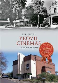 Yeovil Cinemas Through Time