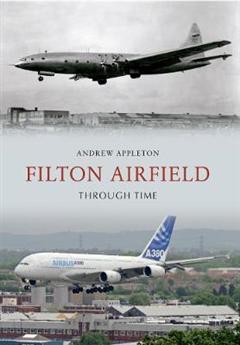 Filton Airfield Through Time