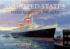 SS United States: Speed Queen of the Seas
