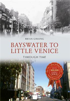 Bayswater to Little Venice Through Time