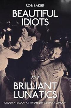 Beautiful Idiots and Brilliant Lunatics