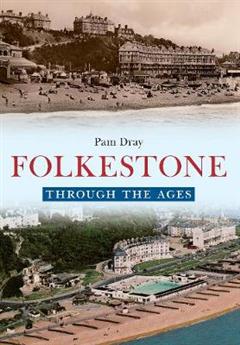 Folkestone Through the Ages