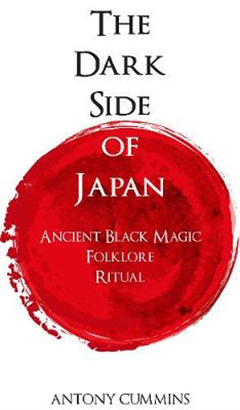 The Dark Side of Japan: Ancient Black Magic, Folklore, Ritual